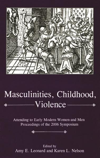Masculinities, Violence, Childhood