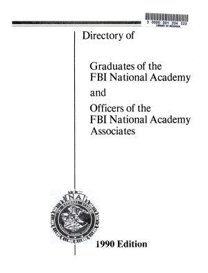 Directory of Graduates of the FBI National Academy and Officers of the FBI National Academy Associates