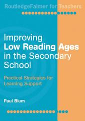 Improving Low-Reading Ages in the Secondary School: Practical Strategies for Learning Support