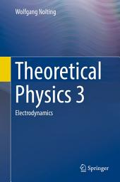 Theoretical Physics 3: Electrodynamics