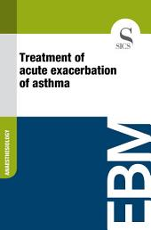 Treatment of acute exacerbation of asthma