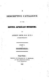 A descriptive catalogue of the South African museum. Pt.1 of mammalia