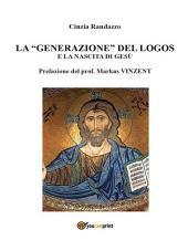 """La """"generazione"""" del logos e la nascita di Gesù"""