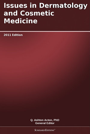 Issues in Dermatology and Cosmetic Medicine  2011 Edition PDF
