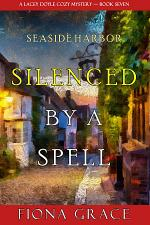 Silenced by a Spell (A Lacey Doyle Cozy Mystery—Book 7)