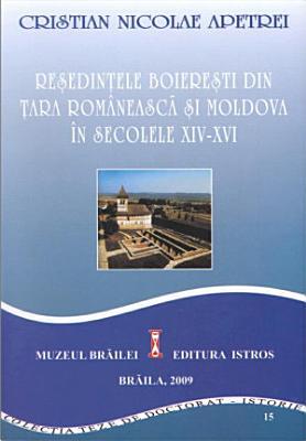 Re  edin  ele boiere  ti din   ara Rom  neasc     i Moldova   n secolele XIV XVI PDF