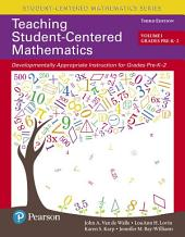 Teaching Student-Centered Mathematics: Developmentally Appropriate Instruction for Grades Pre-K-2, Volume 1, Edition 3