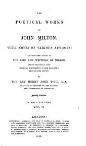 The Poetical Works of John Milton: With Notes of Various Authors; and with Some Account of the Life and Writings of Milton, Derived Principally from Original Documents in Her Majesty's State-paper Office, Volume 2