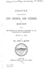 Oration Delivered Before the City Council and Citizens of Boston on the One Hundred and Sixteenth Anniversary of the Declaration of Independence, July 4, 1892