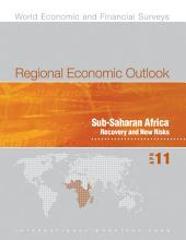 Regional Economic Outlook, April 2011: Sub-Saharan Africa: Recovery and New Risks