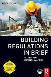 Building Regulations in Brief: Edition 8