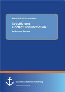 Security and Conflict Transformation: An Internal Business