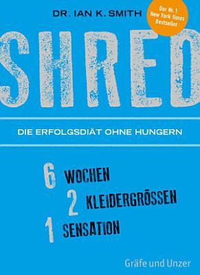 SHRED   Die Erfolgsdi  t ohne Hungern PDF