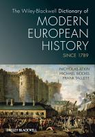 The Wiley Blackwell Dictionary of Modern European History Since 1789 PDF