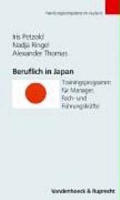 Beruflich in Japan: Trainingsprogramm für Manager, Fach- und Führungskräfte