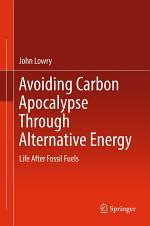 Avoiding Carbon Apocalypse Through Alternative Energy