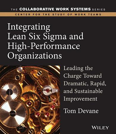 Integrating Lean Six Sigma and High Performance Organizations PDF
