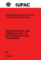 Classification and Nomenclature of Electroanalytical Techniques: Analytical Chemistry Division Commission on Electroanalytical Chemistry