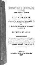 The present state of religious parties in England, represented and improved in a discourse delivered in Essex-street Chapel, May 17, and repeated October 18, 1818 ; also in Renshaw-street Chapel, Liverpool, September 20