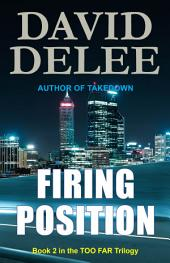 Firing Position: Book 2 in the Too Far Trilogy