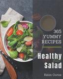 365 Yummy Healthy Salad Recipes