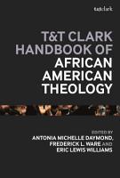 T T Clark Handbook of African American Theology PDF