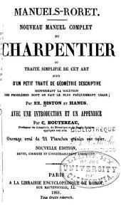 Nouveau manuel complet du charpentier: ou, Traité simplifié de cet art, suivi d'un petit traité de géométrie descriptive ...