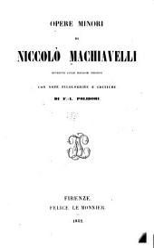 Opere minori di Niccolò Machiavelli rivedute sulle migliori edizioni