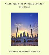 A Sufi Message of Spiritual Liberty II