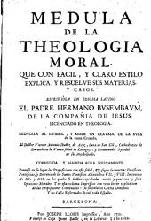 Medula de la theologia moral: que con facil y claro estilo explica y resuelve sus materias y casos