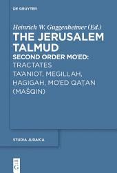 Tractates Ta'aniot, Megillah, Hagigah and Mo'ed Qatan (Mašqin)