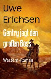 Gentry jagt den großen Boss: Western-Roman