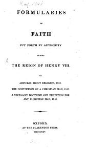 Formularies of Faith: Put Forth by Authority During the Reign of Henry VIII