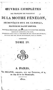 Œuvres Complètes de François de Salignac de La Mothe Fénelon: Volume 4