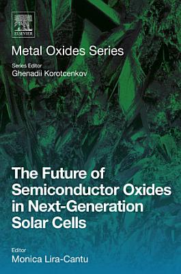 The Future of Semiconductor Oxides in Next-Generation Solar Cells