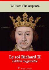 Le roi Richard II: Nouvelle édition augmentée