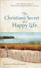 The Christian s Secret of a Happy Life PDF