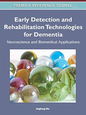 Early Detection and Rehabilitation Technologies for Dementia: Neuroscience and Biomedical Applications