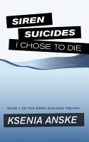 I Chose to Die  Siren Suicides  Book 1  PDF
