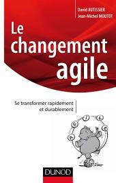 Le changement agile : Se transformer rapidement et de manière durable
