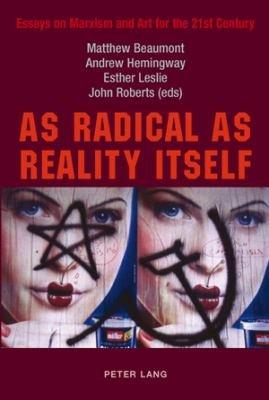 As Radical as Reality Itself