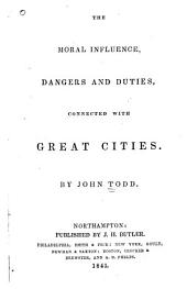 The Moral Influence, Dangers and Duties, Connected with Great Cities