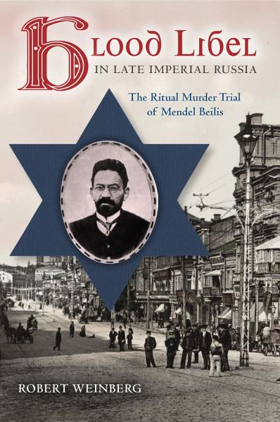 Download Blood Libel in Late Imperial Russia Book