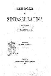Esercizi di sintassi latina del professore F. Zambaldi