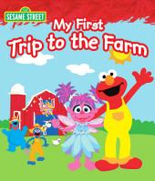 My First Trip to the Farm (Sesame Street Series)