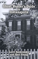 Ghost Hunter s Guide to Indianapolis PDF
