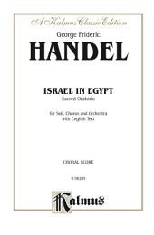 Israel in Egypt (1739): SATB or SSAATTBB with SSATBB Soli Choral Worship Cantata