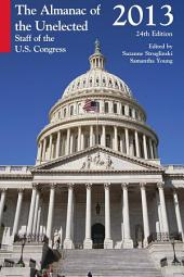 The Almanac of the Unelected, 2013: Staff of the U.S. Congress, Edition 24