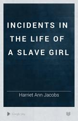 Incidents In The Life Of A Slave Girl Book PDF