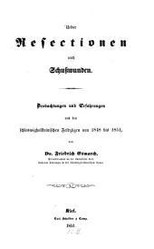 Ueber Resectionen nach Schusswunden: Beobachtungen und Erfahrungen aus den schleswigholsteinischen Feldzügen von 1848 bis 1851